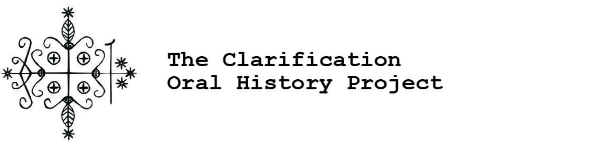 The Clarification Oral History Project
